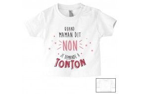 Tee-shirt de bébé quand maman dit non je demande à tonton garçon
