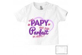 Tee-shirt de bébé mon papy est pas parfait est alors fille