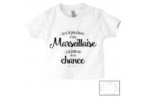 Tee-shirt de bébé je n'ai pas choisi d'être Marseillaise j'ai juste eu de la chance